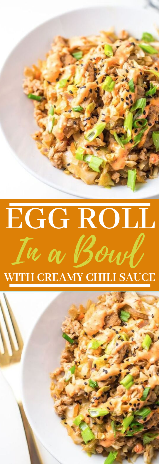 Egg Roll in a Bowl with Creamy Chili Sauce #whole30 #lowcarb
