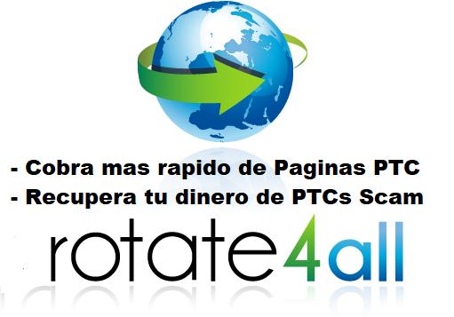 Rotate4all - Como Funciona para recupera tu dinero de paginas PTC SCAM?