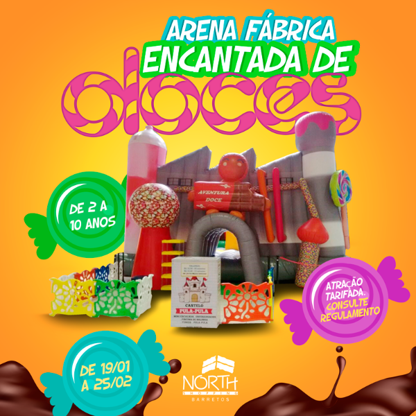 Arena Fábrica Encantada de Doces chega ao North Shopping Barretos