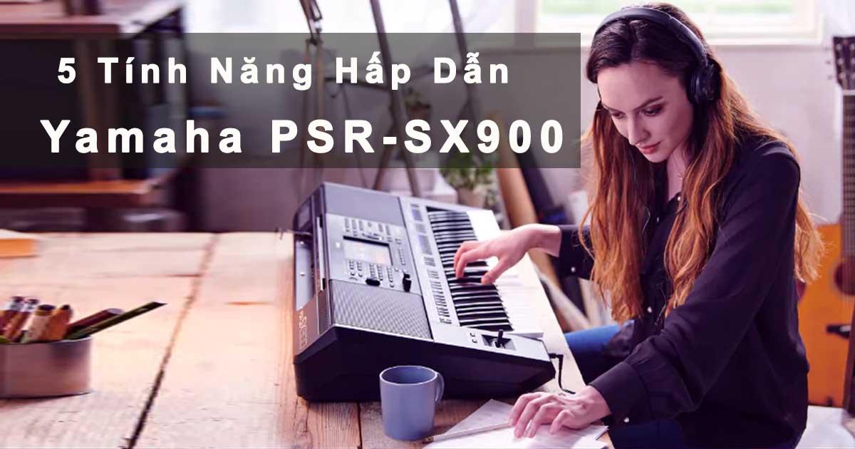 Bán Đàn organ Yamaha PSR-SX900 Chuyên Nghiệp Mới Ra Mắt 2019