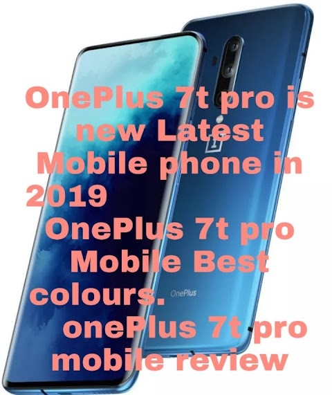 OnePlus 7t pro mobile phone In OnePlus 7t pro price in India  !  One plus 7t pro specification, review , feature, And onePlus 7t pro lonching date in All India