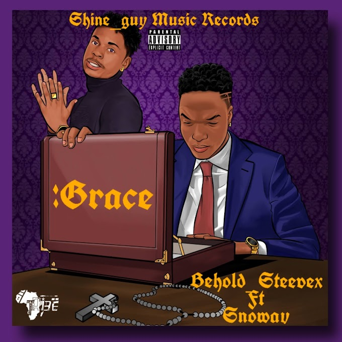 [Music] Behold Steevex ft Snoway - Grace #Arewapublisize