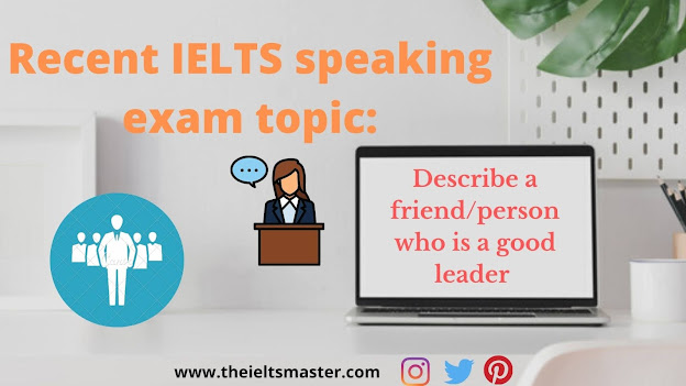 recent-speaking-ielts-topic-Describe-person-who-is-good-leader