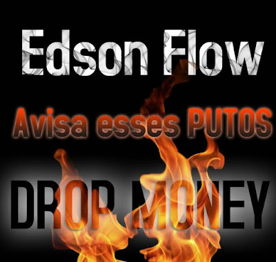 Edson Flow Drop Money - Avisa esses putos ( 2017 )