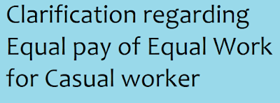 Clarification regarding Equal pay of Equal Work for Casual worker