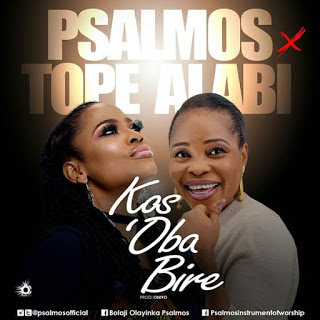LYRICS: Kosobabire by Psalmos Ft. Tope Alabi