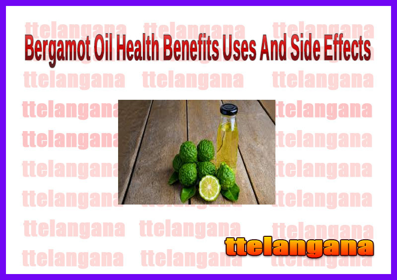 Bergamot Oil Health Benefits Uses And Side Effects