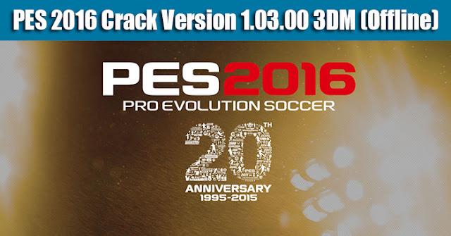 PES 2016 Crack v1.03.00 3DM (Offline)
