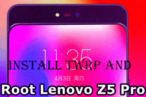 طريقة، تركيب ،وتثبيت، الروت ،والريكفري ،لجهاز ،How، to، Install، TWRP، and، Root،Lenovo، Z5، Pro