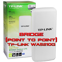 Cara Setting Tp-Link WA5210G Sebagai Bridge (point to point)