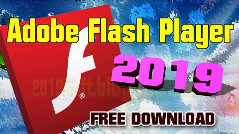 Adobe Flash Player 2019 Free Download - 2019 Soft