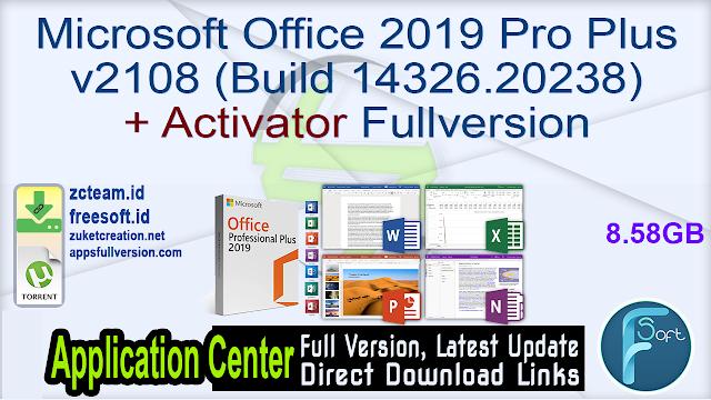 Microsoft Office 2019 Pro Plus v2108 (Build 14326.20238) + Activator Fullversion
