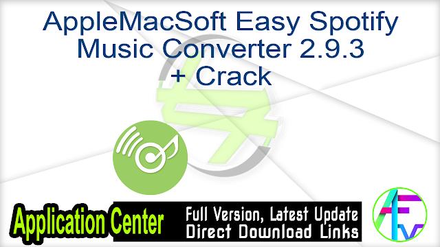 AppleMacSoft Easy Spotify Music Converter 2.9.3 + Crack