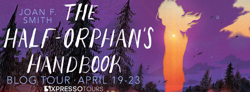 The Half-Orphan's Handbook by Joan F. Smith Book Blog Tour Young Adult Contemporary Coming of Age