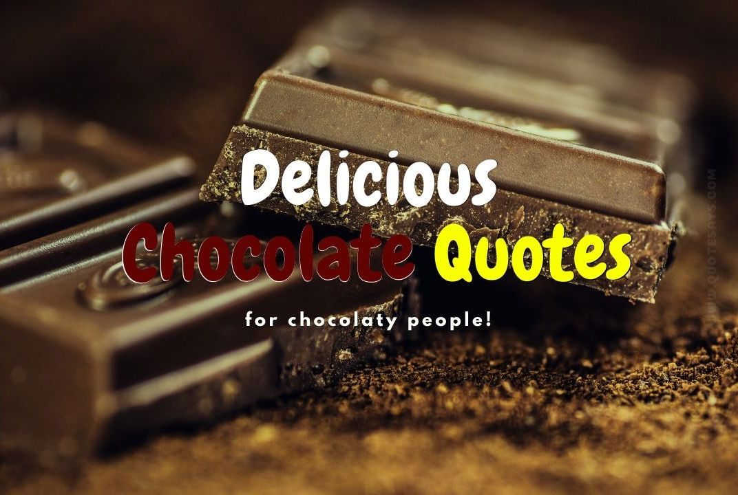 Captions for chocolate, chocolate quotes