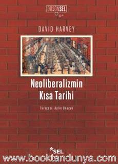 David Harvey - Neoliberalizmin Kısa Tarihi