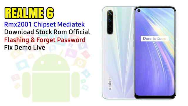 Stock Rom Resmi Realme 6 Rmx2001 Mediatek |  Flashing Lupa Password, Pola, Fix Demo Live