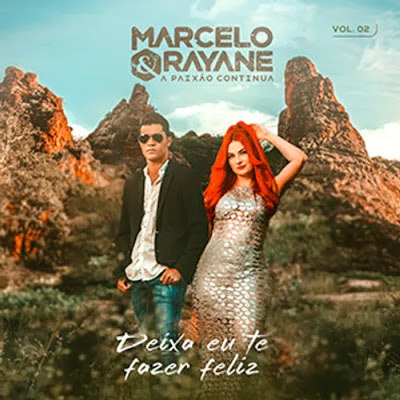Marcelo e Rayane - Vol.02 - Deixa Eu Te Fazer Feliz - Setembro - 2020