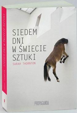 Sarah Thornton Siedem dni w świecie sztuki