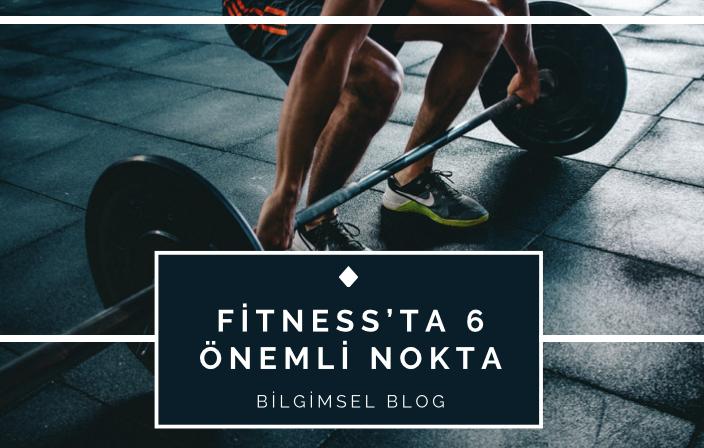 Vücut Geliştirme Sporu ( Fitness ) Yapanların Bilmesi Gereken 6 Nokta