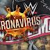 Wrestlemania sendo adiada por causa do Coronavírus?