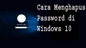 Cara Menghapus Password di Windows 10 1