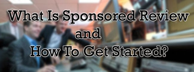 What Is Sponsored Review and How To Get Started?