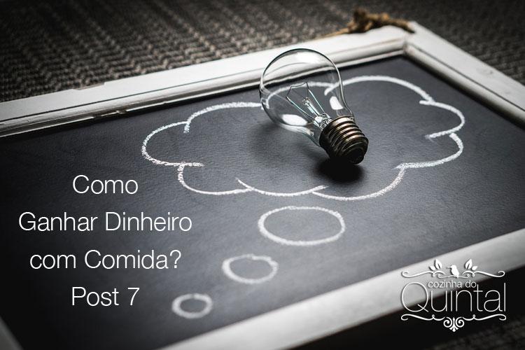Como ganhar dinheiro com comida? No blog Cozinha do Quintal tem dicas imperdíveis.