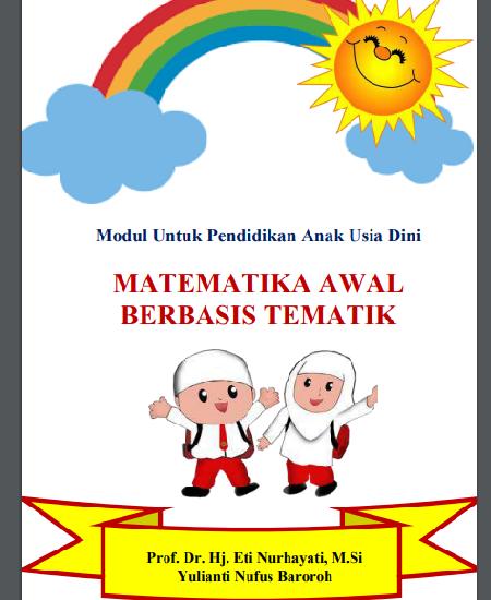 Buku Modul Untuk Pendidikan Anak Usia Dini: Matematika Awal Berbasis Tematik (Download PDF Gratis !!!!)