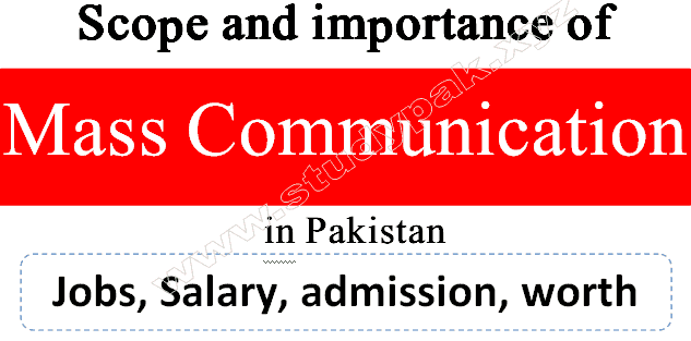 Mass communication subjects and scope in Pakistan