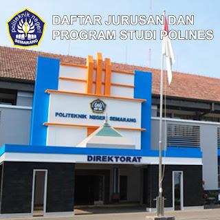 Daftar Lengkap Jurusan dan Program Studi POLINES Politeknik Negeri Semarang