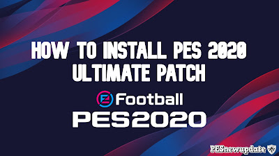 How to Install PES 2020 Ultimate Patch