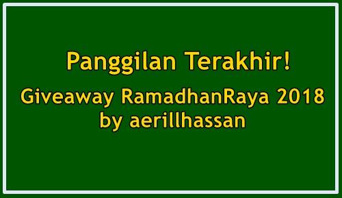 Panggilan Terakhir! Giveaway RamadhanRaya 2018 by aerillhassan