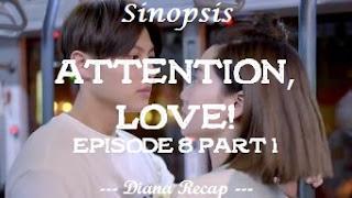 Sinopsis Attention, Love! Episode 8 Part 1