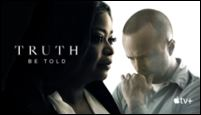 Apple TV - Truth Be Told