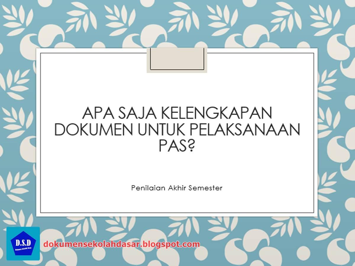 Kelengkapan Dokumen untuk Pelaksanaan PAS