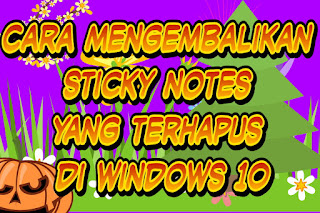 Cara mengembalikan sticky notes yang terhapus di windows 10
