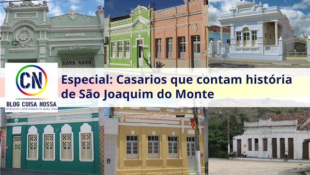 Especial: Casario antigo de São Joaquim do Monte.