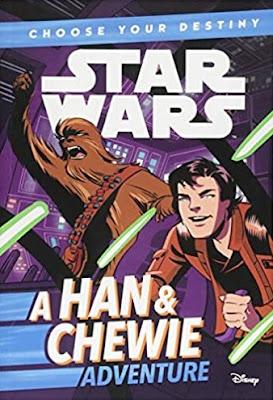 Star Wars Choose Your Destiny: A Han & Chewie Adventure by Cavan Scott
