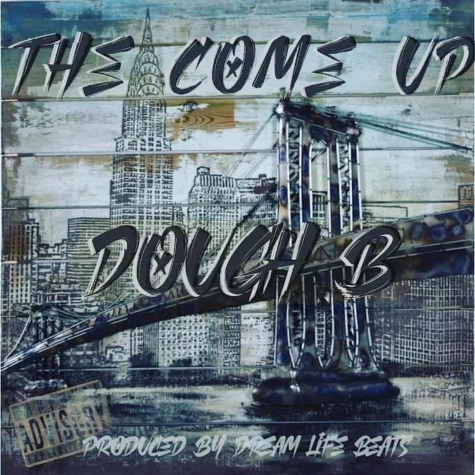"""Dough Boyy releases """"The Come Up"""""""