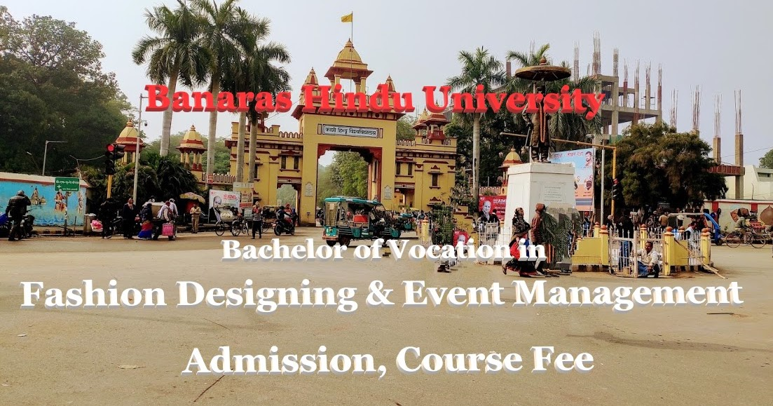 Bhu B Voc In Fashion Designing And Event Management Admission Fees Sciencetechstudy