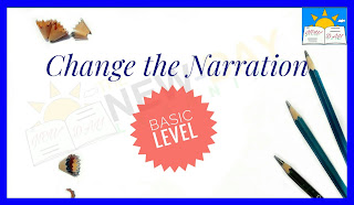 Change the Narration – Direct Narration and Indirect Narration