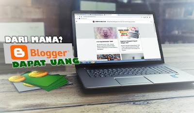 Darimana Blogger Mendapatkan Uang?