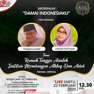 Saksikanlah Damai Indonesiaku Bersama KH Jujun Junaedi dan Ustadzah Yati Priyati di TVOne 20200222 - Jadwal TV Kajian Islam Tarakan