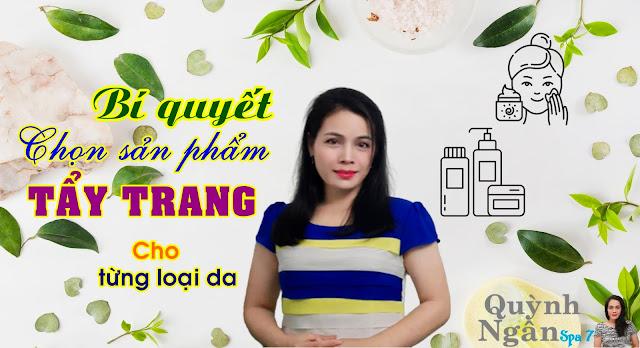 Bí quyết chọn sản phẩm Tẩy Trang cho Từng Loại Da - Quỳnh Ngân Spa 7