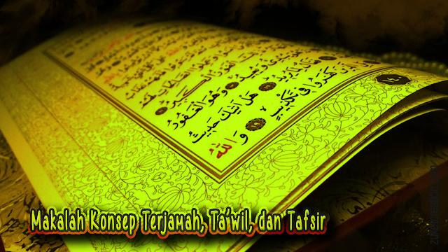 Makalah Konsep Terjamah, Ta'wil, dan Tafsir