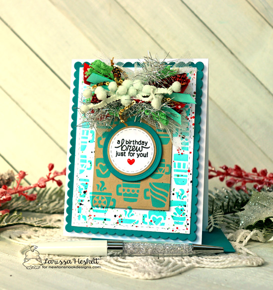 Birthday Brew Card by Larissa Heskett | Mugs Stencil, Newton Loves Coffee Stamp Set and various shape dies by Newton's Nook Designs #newtonsnook