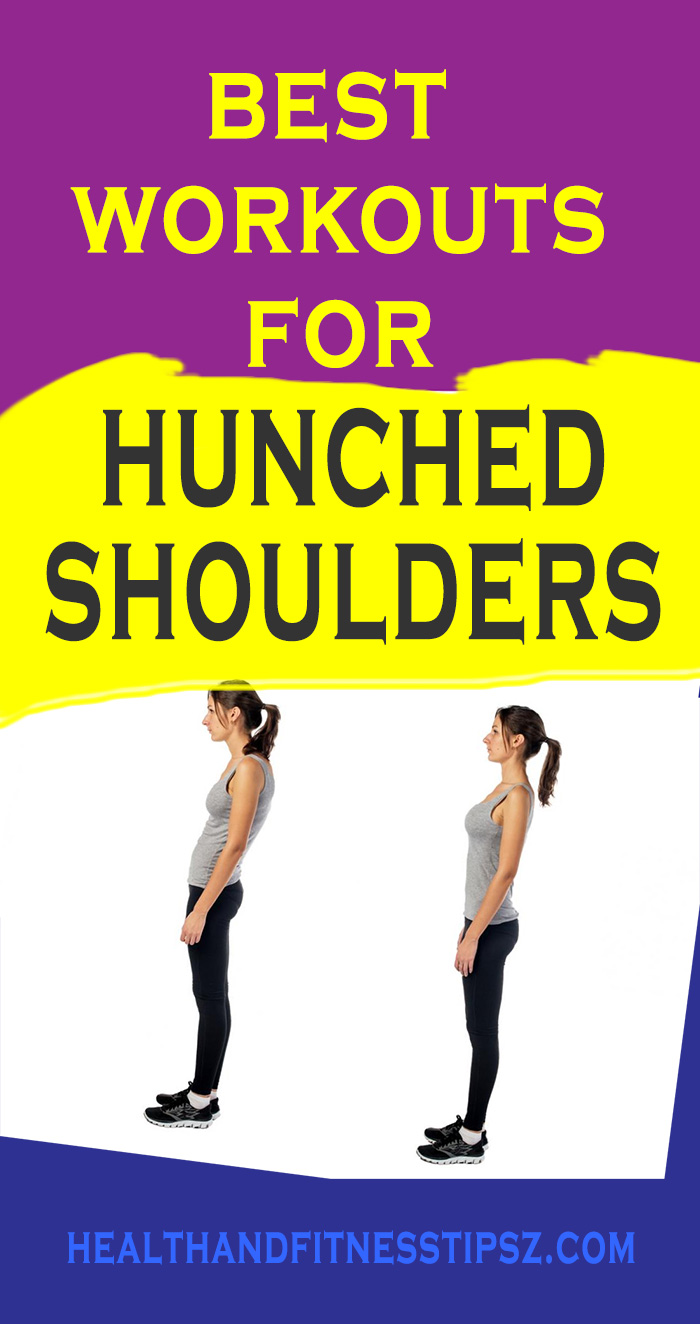 best workouts for hunched shoulders