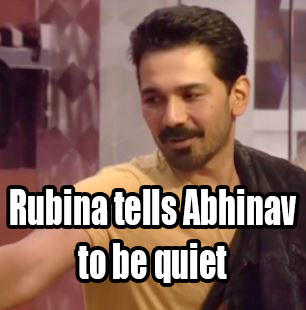 Rubina tells Abhinav to be quiet, but what is reason