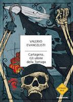 Cartagena. Gli ultimi della Tortuga Valerio Evangelisti